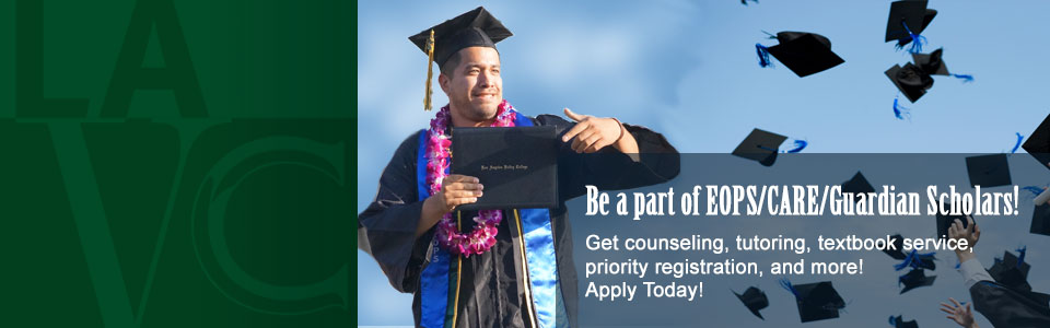 Be a part of EOPS/CARE/Guardian Scholars. Get counseling, tutoring, textbook service, priority registration, and more. Apply Today!