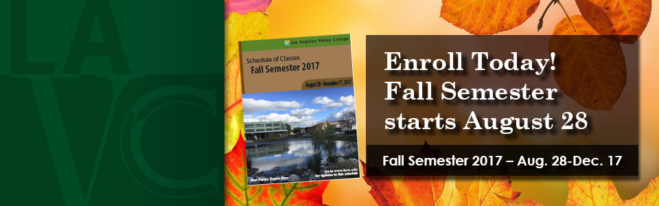 Enroll Today! Fall Semester starts August 28