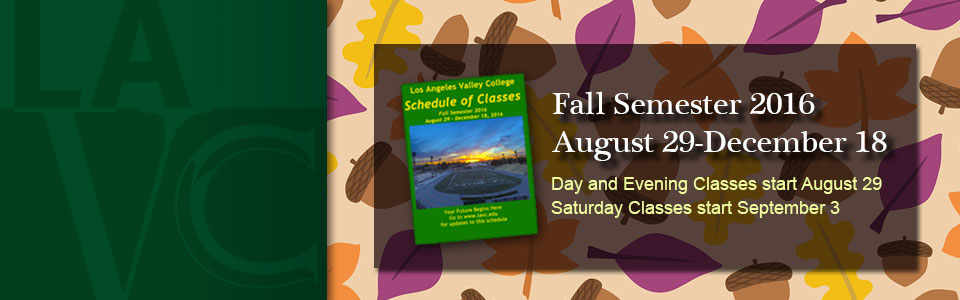 Fall Semester 2016 – August 29-December 18. Day and Evening Classes start August 29. Saturday Classes start September 3.