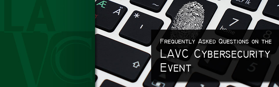 Frequently Asked Questions on the LAVC Cybersecurity Event