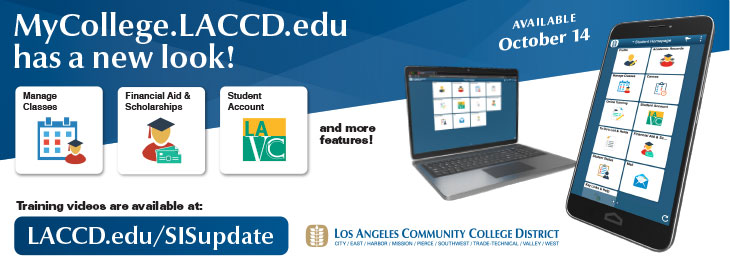 MyCollege.LACCD.edu has a new look. Watch training videos at laccd.edu/SISupdate