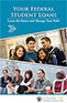 Cover of your Your Federal Student Loans. Learn the Basics and Manage Your Debt