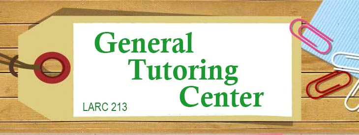 General Tutoring Center LARC 213