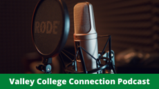 The Valley College Connection Podcast